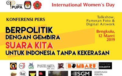 Siaran Pers Rayakan International Women's Day  Berpolitik dengan Gembira: Suara Bengkulu untuk Indonesia tanpa Kekerasan