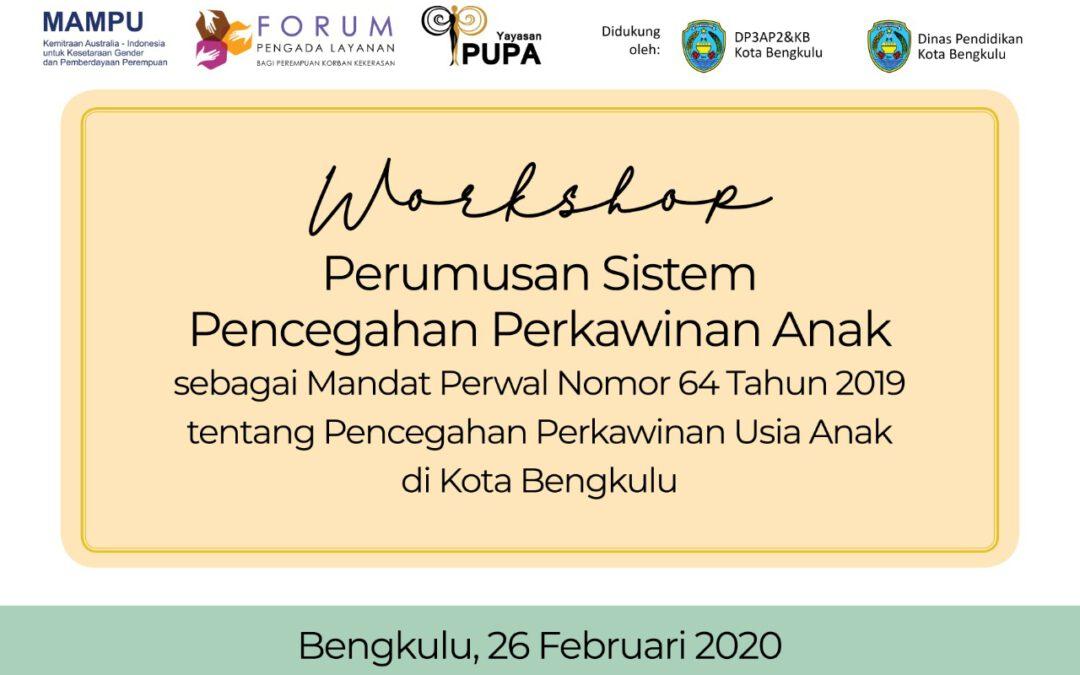 Workshop Perumusan Sistem Pencegahan Perkawinan Anak di Kota Bengkulu