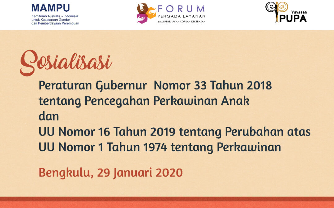 Sosialisasi Peraturan Gubernur Tentang Pencegahan Perkawinan Anak No 33 tahun 2018 Bengkulu